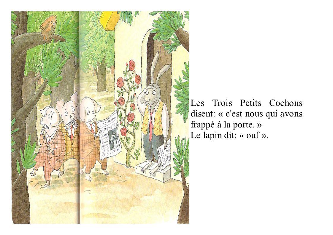Les Trois Petits Cochons disent: « c est nous qui avons frappé à la porte. »