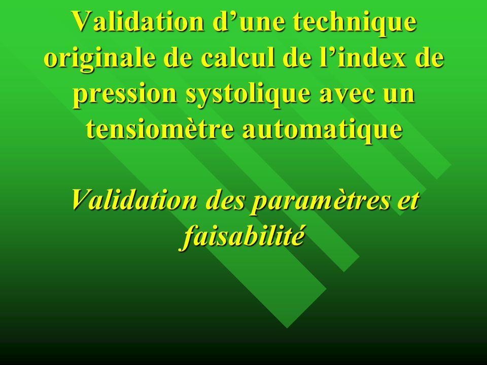 Validation d'une technique originale de calcul de l'index de pression systolique avec un tensiomètre automatique Validation des paramètres et faisabilité