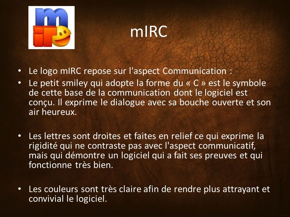 mIRC Le logo mIRC repose sur l aspect Communication :