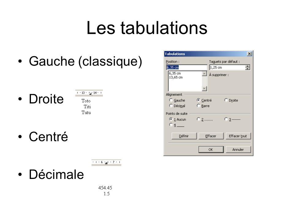 Les tabulations Gauche (classique) Droite Centré Décimale