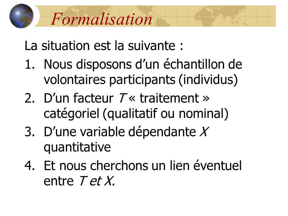 Formalisation La situation est la suivante :