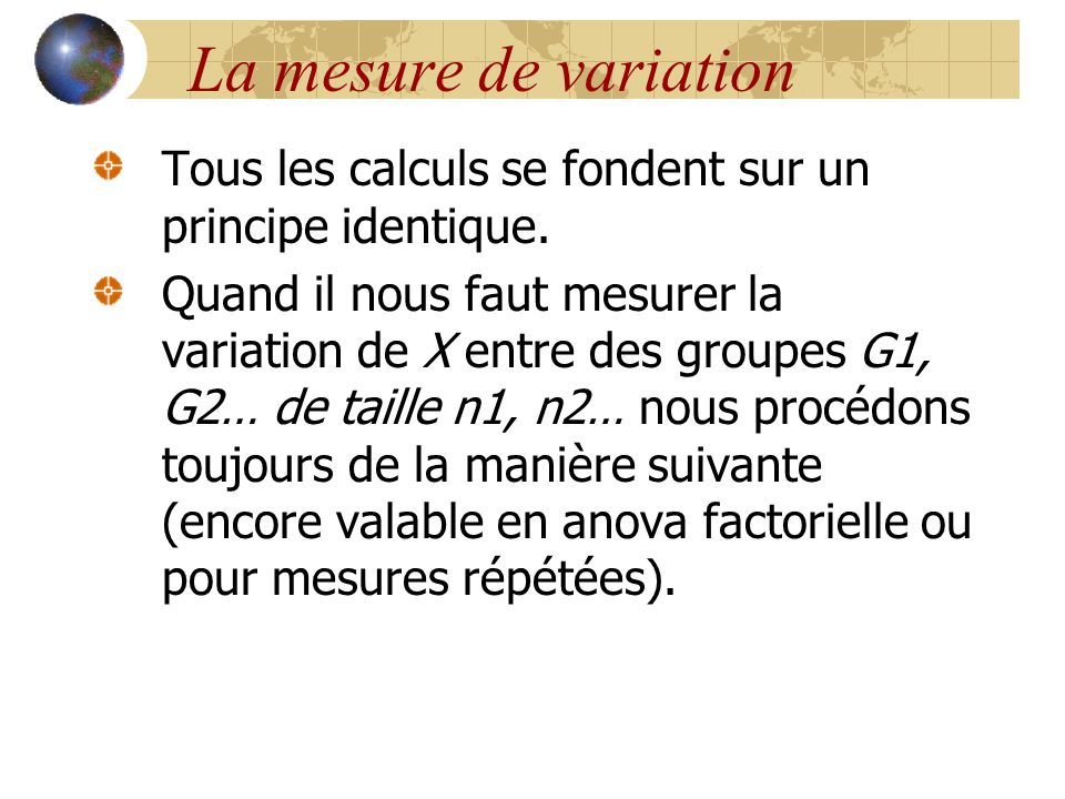 La mesure de variation Tous les calculs se fondent sur un principe identique.