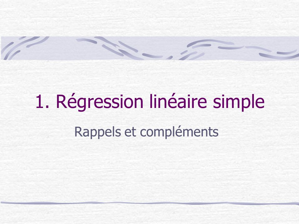 1. Régression linéaire simple