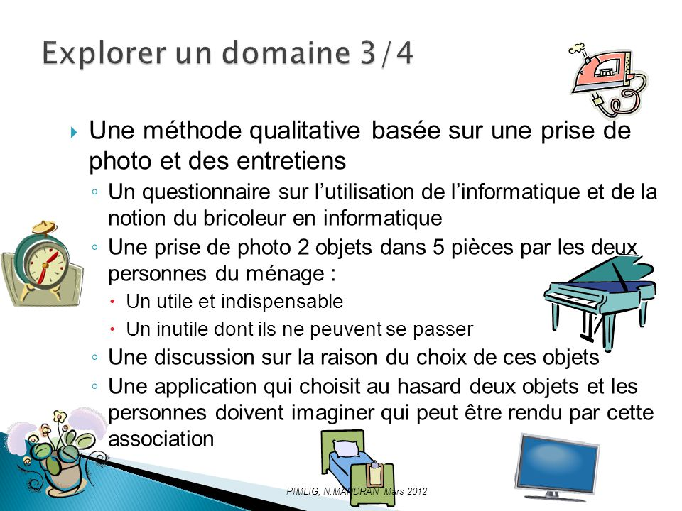 Explorer un domaine 3/4 Une méthode qualitative basée sur une prise de photo et des entretiens.
