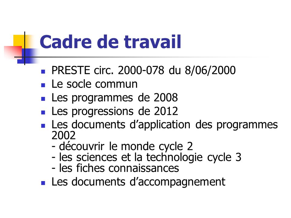 Cadre de travail PRESTE circ. 2000-078 du 8/06/2000 Le socle commun
