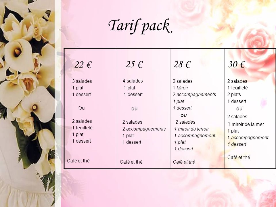 Tarif pack 22 € 28 € 30 € 1 miroir de la mer 3 salades 1 plat