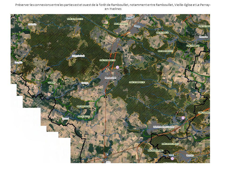 Préserver les connexions entre les parties est et ouest de la forêt de Rambouillet, notamment entre Rambouillet, Vieille-Eglise et Le Perray-en-Yvelines
