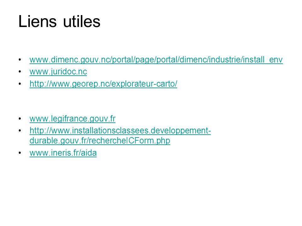 Liens utiles www.dimenc.gouv.nc/portal/page/portal/dimenc/industrie/install_env. www.juridoc.nc. http://www.georep.nc/explorateur-carto/