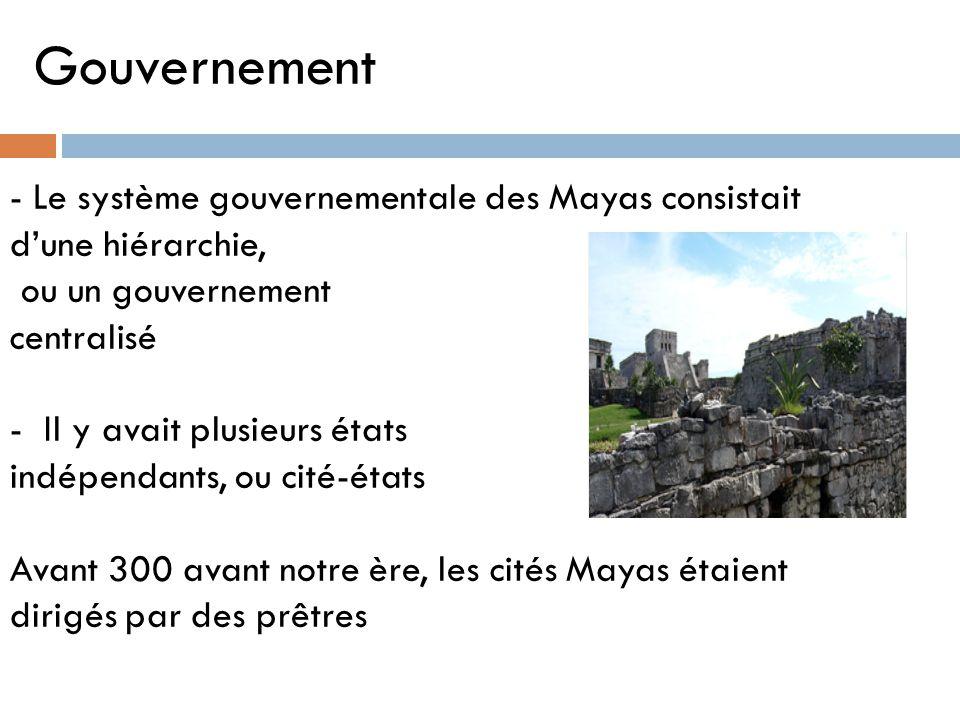 Gouvernement - Le système gouvernementale des Mayas consistait d'une hiérarchie, ou un gouvernement.