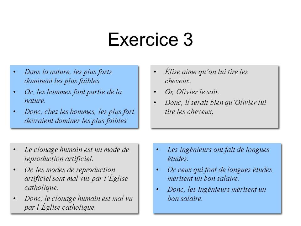 Exercice 3 Dans la nature, les plus forts dominent les plus faibles.