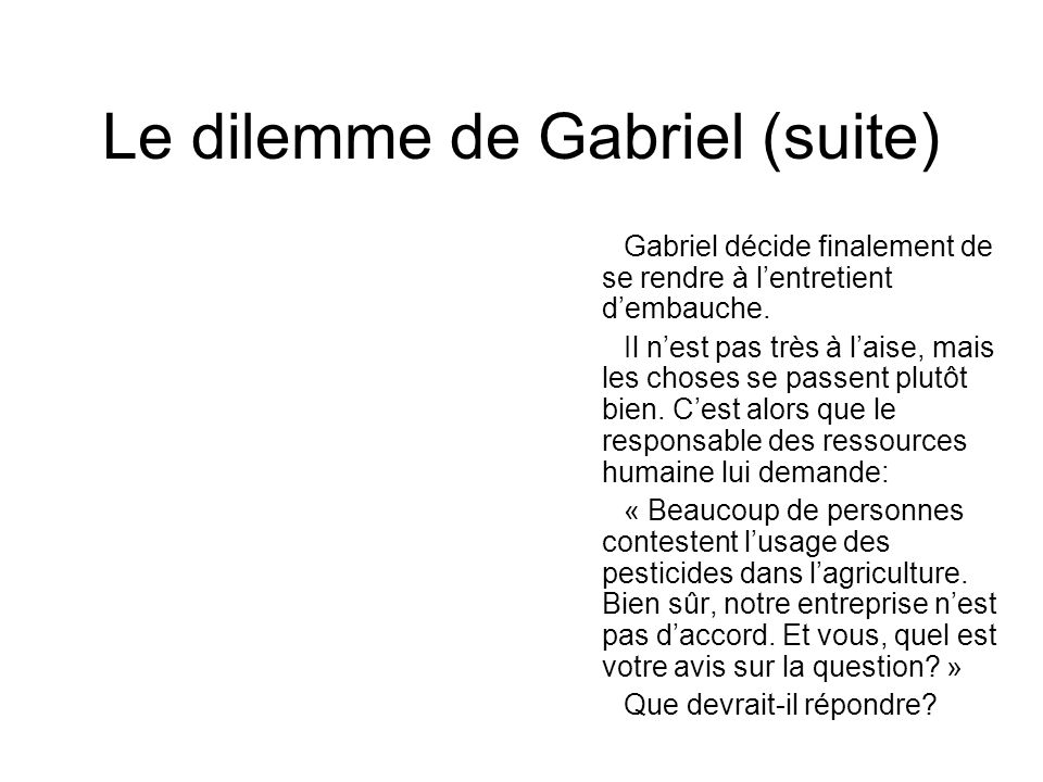 Le dilemme de Gabriel (suite)