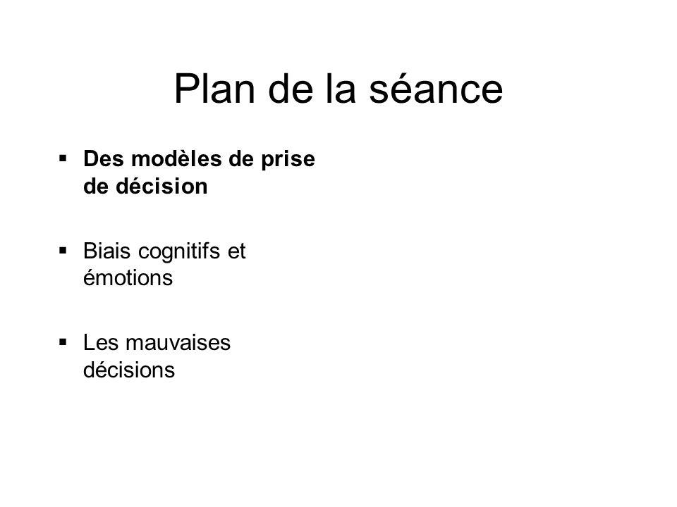 Plan de la séance Des modèles de prise de décision