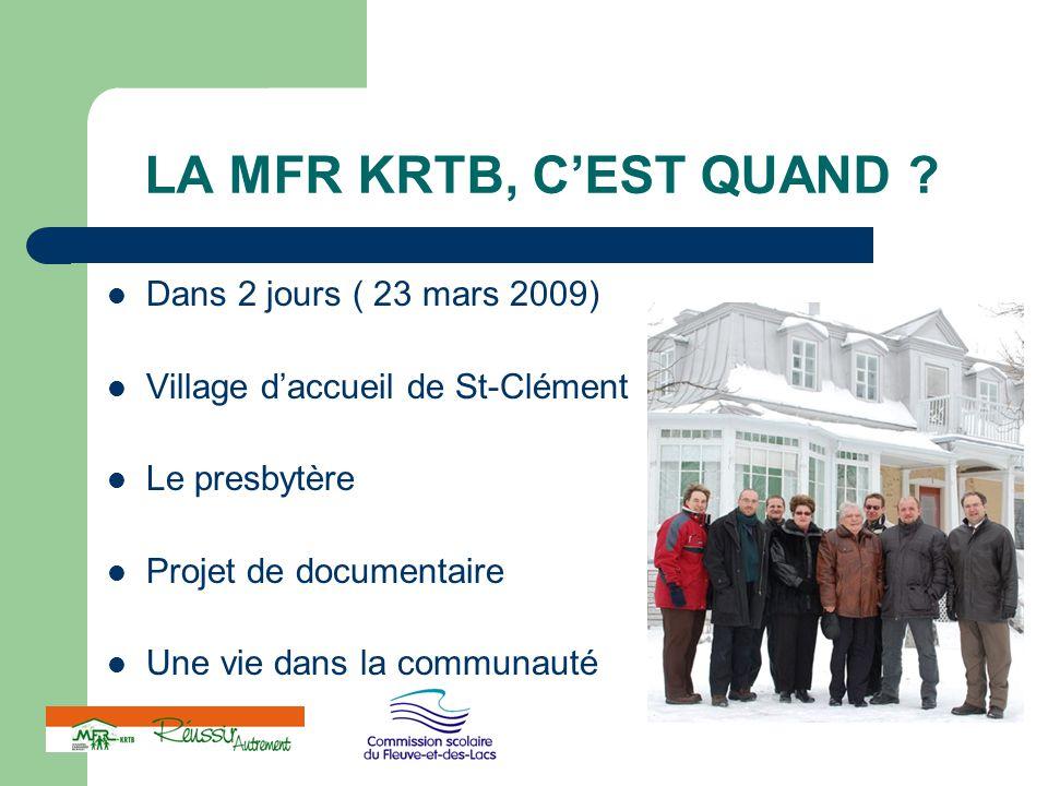 LA MFR KRTB, C'EST QUAND Dans 2 jours ( 23 mars 2009)