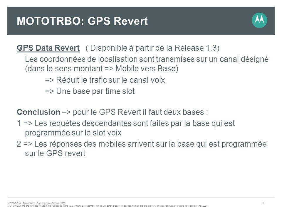 MOTOTRBO: GPS Revert GPS Data Revert ( Disponible à partir de la Release 1.3)