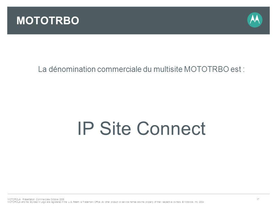 La dénomination commerciale du multisite MOTOTRBO est :