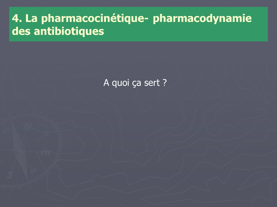4. La pharmacocinétique- pharmacodynamie des antibiotiques