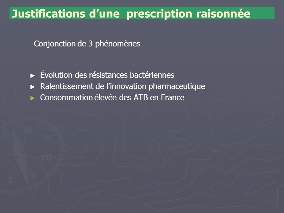 Justifications d'une prescription raisonnée