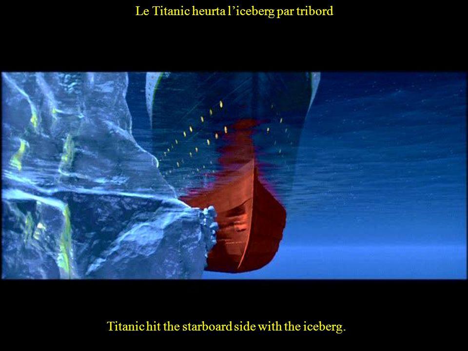 Le Titanic heurta l'iceberg par tribord