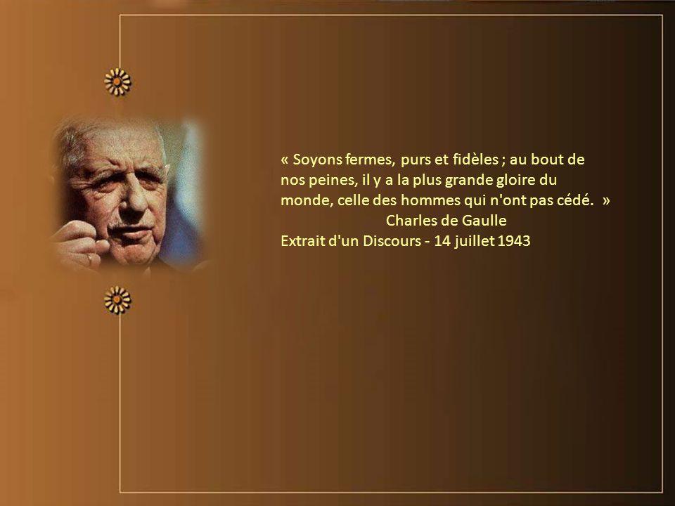 « Soyons fermes, purs et fidèles ; au bout de nos peines, il y a la plus grande gloire du monde, celle des hommes qui n ont pas cédé. »