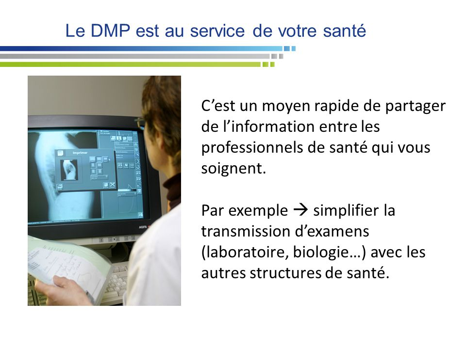 Le DMP est au service de votre santé