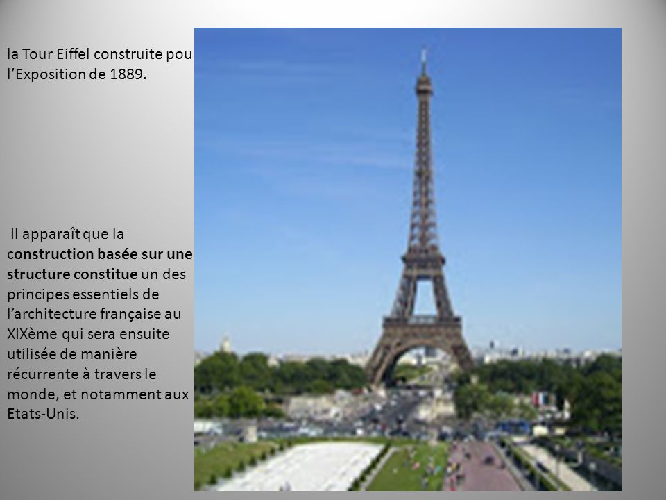 la Tour Eiffel construite pour l'Exposition de 1889.