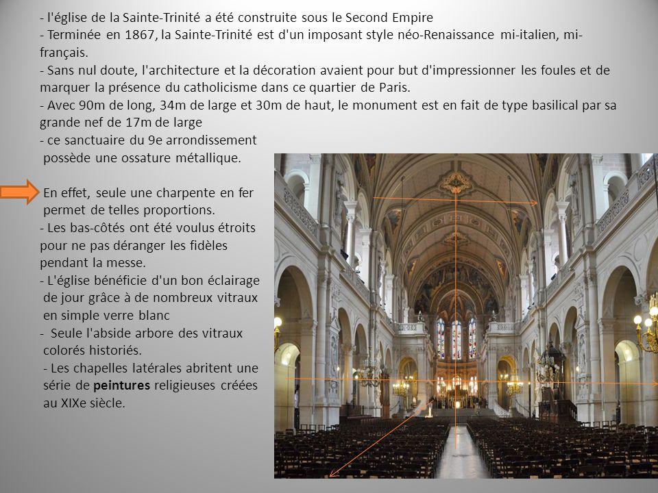- l église de la Sainte-Trinité a été construite sous le Second Empire - Terminée en 1867, la Sainte-Trinité est d un imposant style néo-Renaissance mi-italien, mi-français.