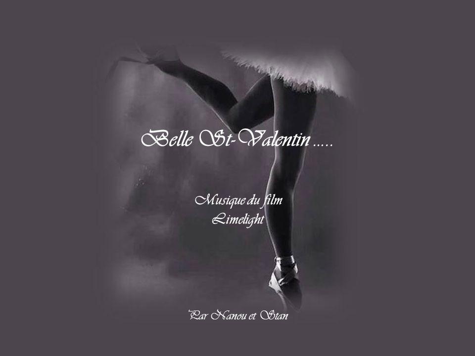 Belle St-Valentin ….. Musique du film Limelight Par Nanou et Stan