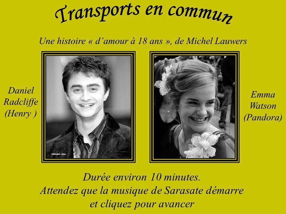 Transports en commun Une histoire « d'amour à 18 ans », de Michel Lauwers. Daniel Radcliffe (Henry )