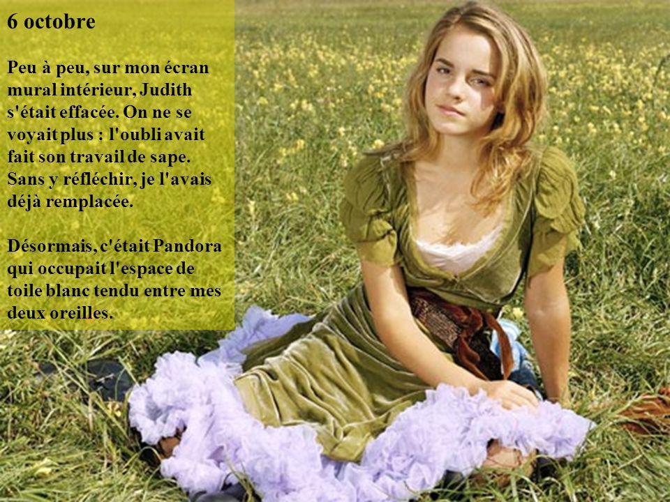 6 octobre Peu à peu, sur mon écran mural intérieur, Judith s était effacée.