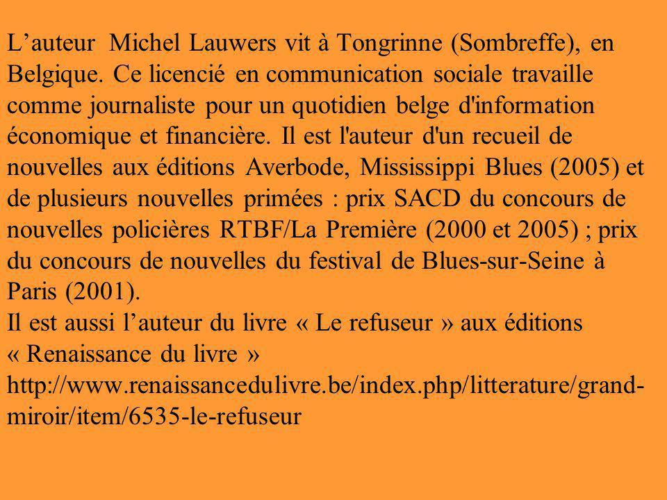 L'auteur Michel Lauwers vit à Tongrinne (Sombreffe), en Belgique