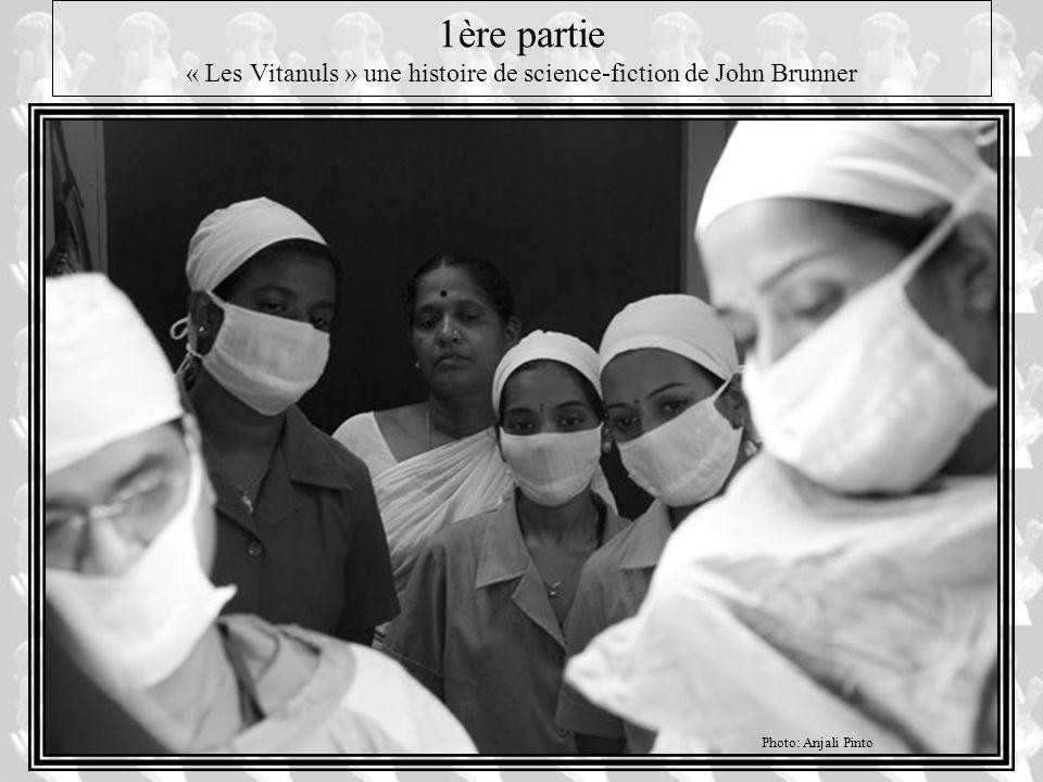 1ère partie « Les Vitanuls » une histoire de science-fiction de John Brunner