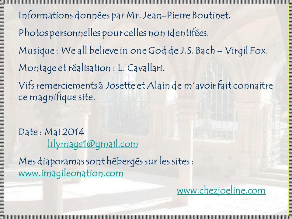 Informations données par Mr. Jean-Pierre Boutinet.