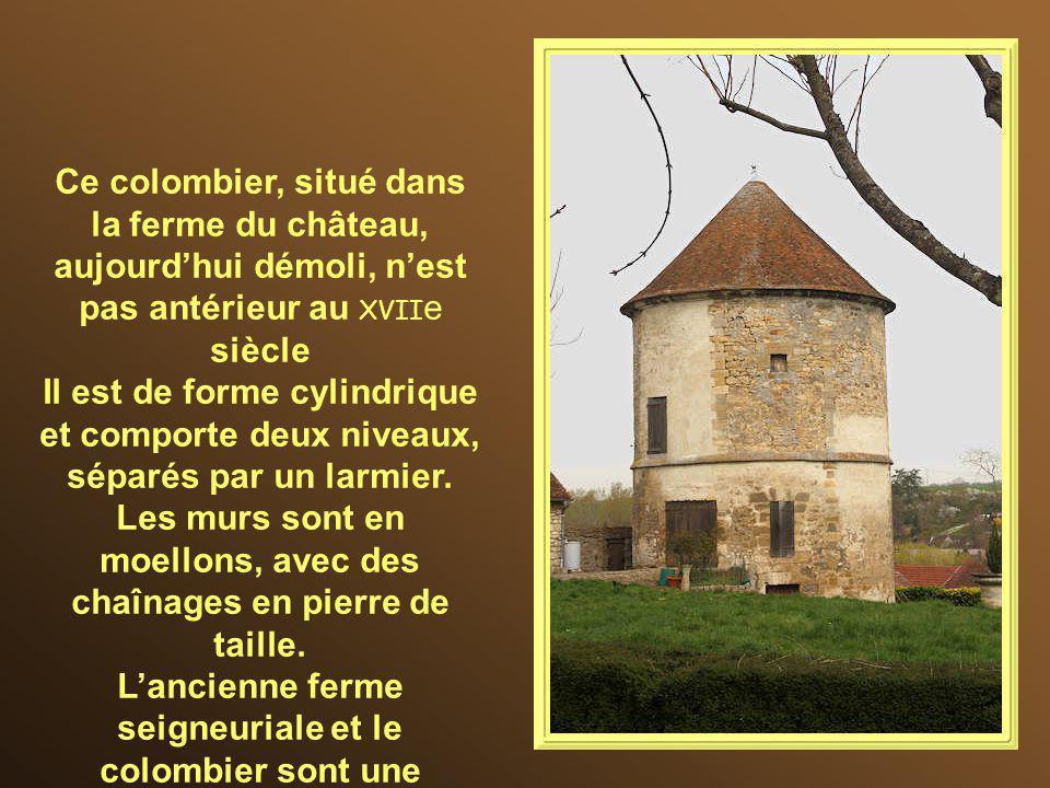Ce colombier, situé dans la ferme du château, aujourd'hui démoli, n'est pas antérieur au XVIIe siècle