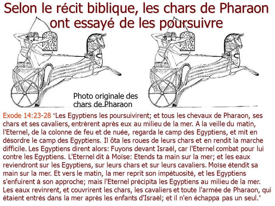 Selon le récit biblique, les chars de Pharaon ont essayé de les poursuivre