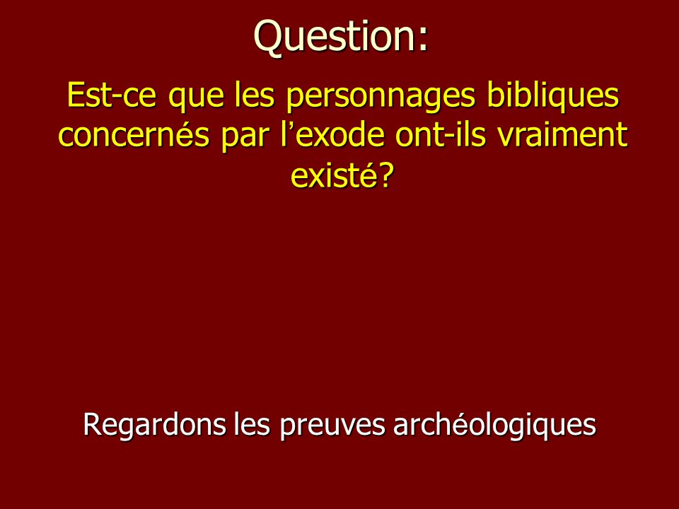 Regardons les preuves archéologiques