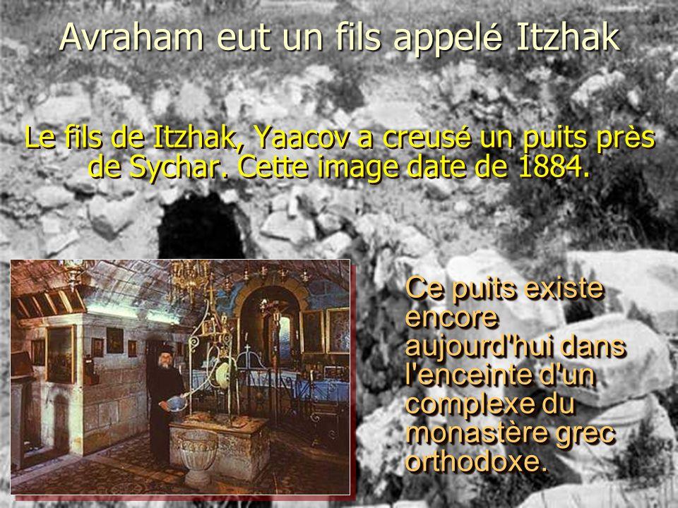 Avraham eut un fils appelé Itzhak