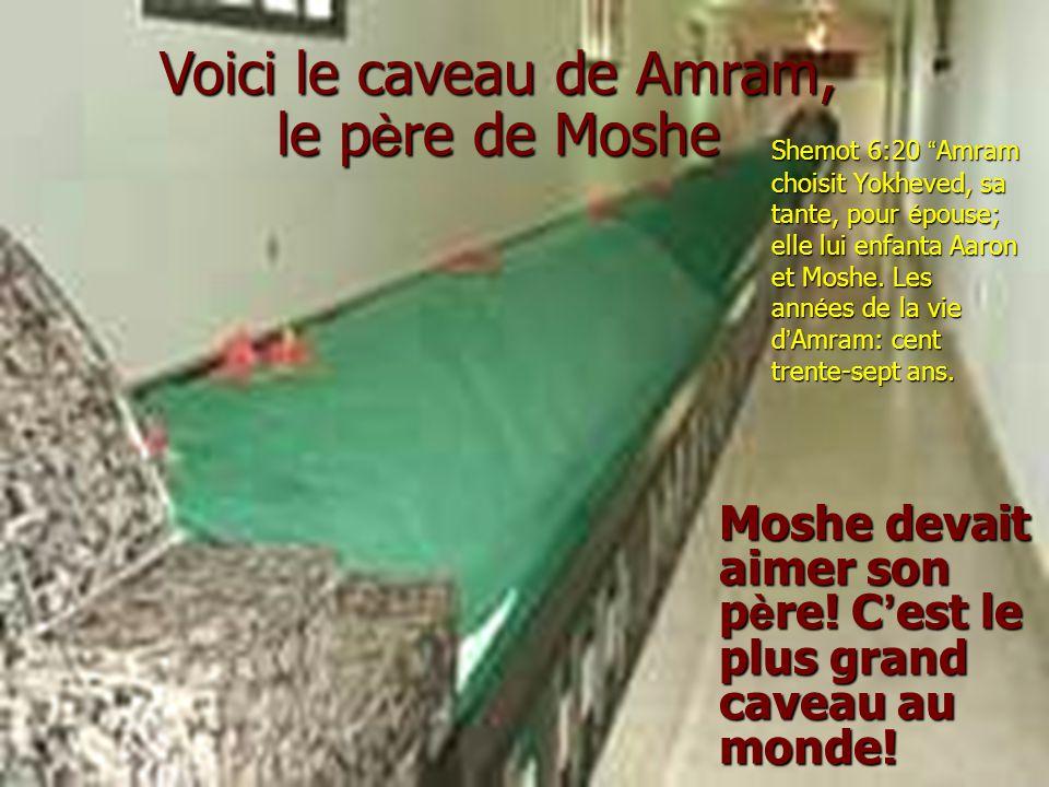 Moshe devait aimer son père! C'est le plus grand caveau au monde!