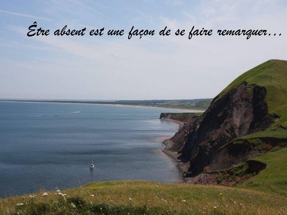 Être absent est une façon de se faire remarquer…