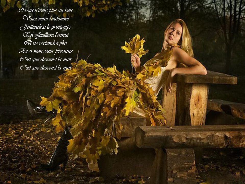Nous n irons plus au bois Voici venir l automne