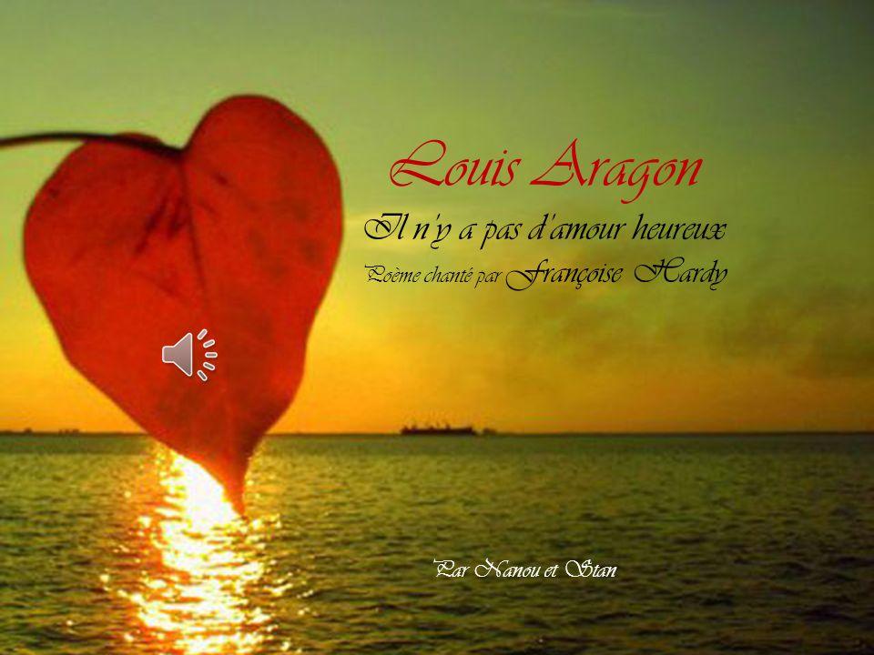 Louis Aragon Il n'y a pas d'amour heureux