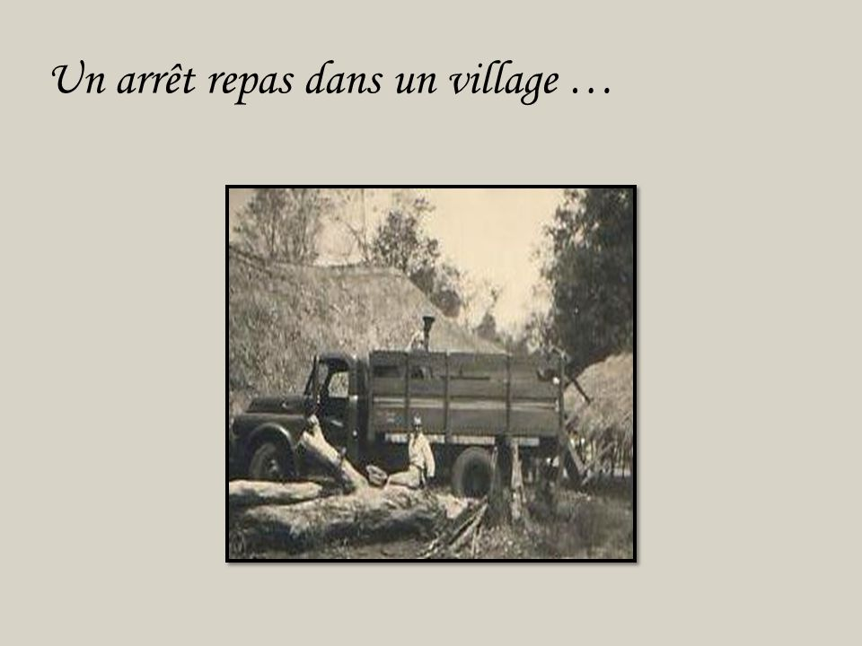 Un arrêt repas dans un village …