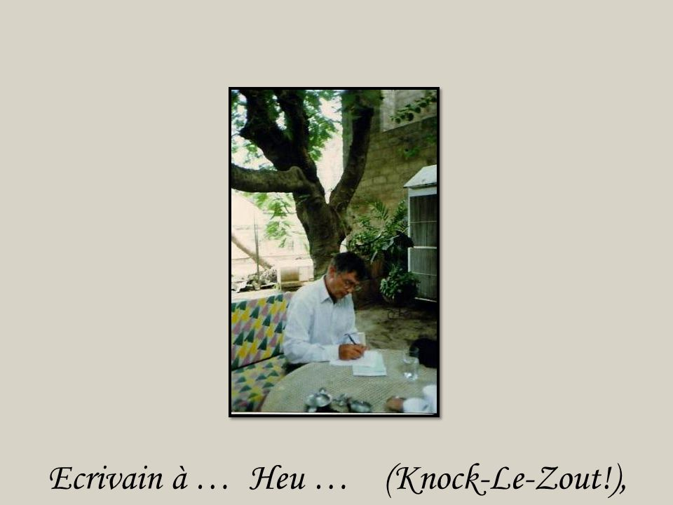 Ecrivain à … Heu … (Knock-Le-Zout!),
