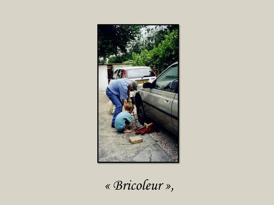 « Bricoleur »,