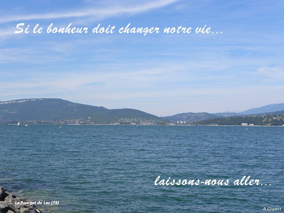 Si le bonheur doit changer notre vie…