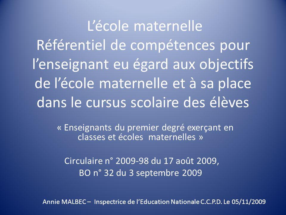 L'école maternelle Référentiel de compétences pour l'enseignant eu égard aux objectifs de l'école maternelle et à sa place dans le cursus scolaire des élèves