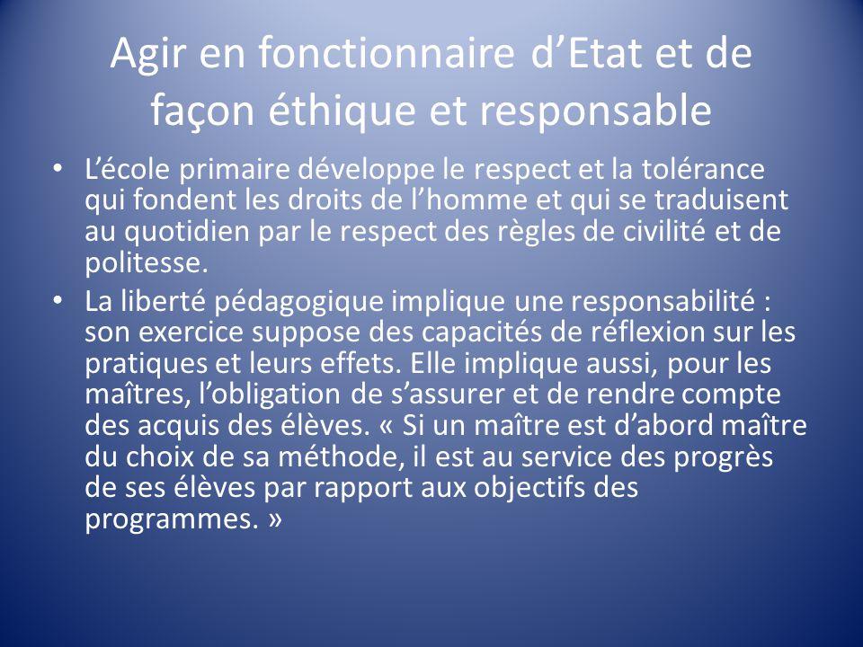 Agir en fonctionnaire d'Etat et de façon éthique et responsable