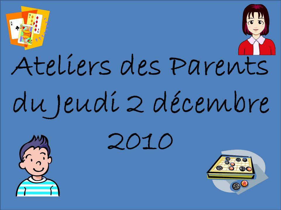 Ateliers des Parents du Jeudi 2 décembre 2010