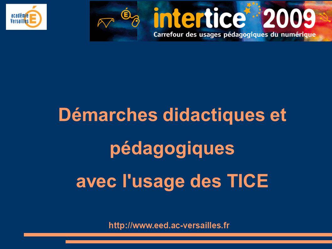 Démarches didactiques et pédagogiques avec l usage des TICE