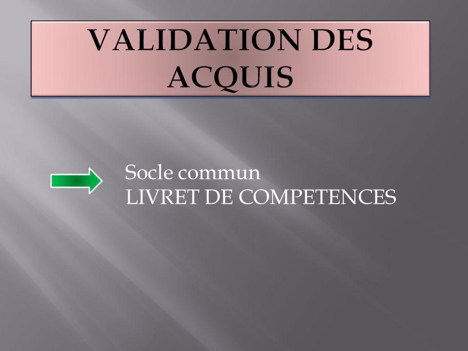 Validation des acquis Socle commun LIVRET DE COMPETENCES