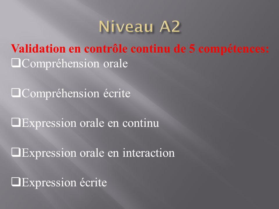 Validation en contrôle continu de 5 compétences: